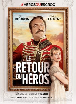 Affiche de Le Retour du héros, film de Laurent Tirard, avec Jean Dujardin, Mélanie Laurent, Christophe Montenez, Féodor Atkine