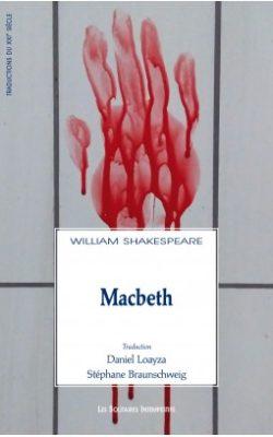 William Shakespeare, Macbeth, trad. Daniel Loayza et Stéphane Braunschweig, Les solitaires intempestifs, 2018