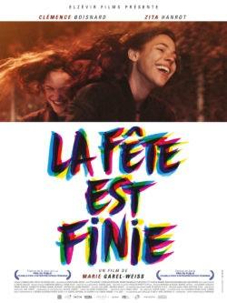 Affiche de La fête est finie, film de Marie Garel-Weiss, avec Clémence Boisnard, Zita Henrot, Marie Denarnaud