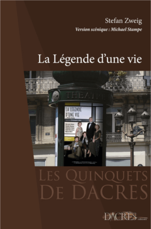 La Légende d'une vie, de Stefan Zweig, éditions Dacres (version scénique : Michael Stampe)