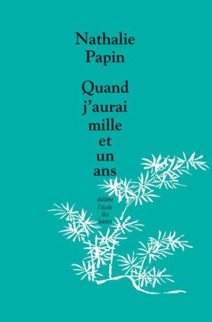Nathalie Papin, Quand j'aurai mille et un ans (couverture)