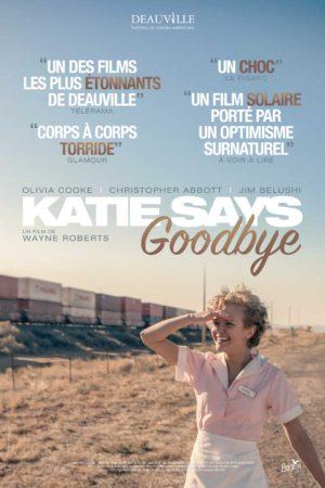 Wayne Roberts, Katie Says Goodbye, avec Olivia Cooke, Mary Steenburgen, Christopher Abbott (affiche)