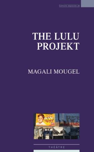 Magali Mougel, The Lulu Projekt, Espaces 34 (couverture)