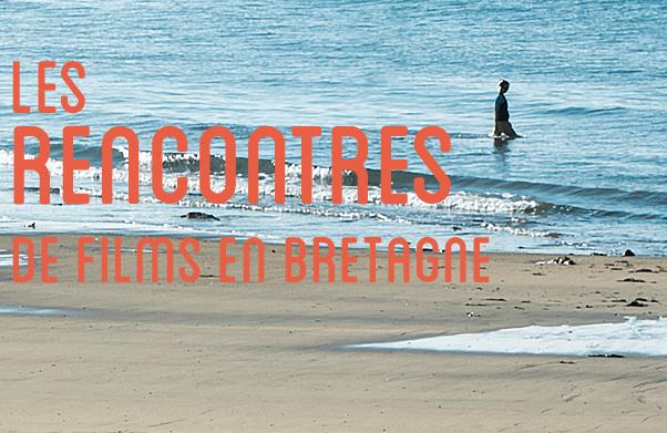 BRETAGNE – 16e édition des Rencontres de Films en Bretagne du 5 au 7 octobre