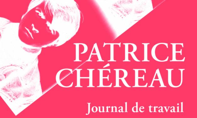 Patrice Chéreau et son journal de travail: engagement marxiste et geste artistique