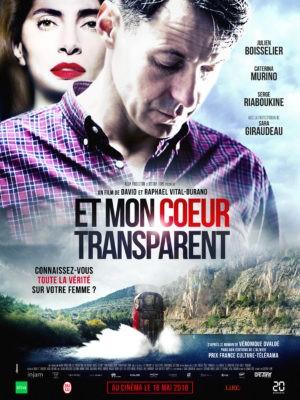 David et Raphaël Vital-Durand, Et mon cœur transparent, avec Julien Boisselier, Caterina Murino (affiche)