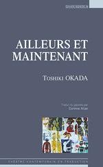 Toshiki Okada, Ailleurs et maintenant, Éditions Espaces 34 (couverture)