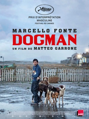 Matteo Garrone, Dogman, avec Marcello Fonte (affiche)