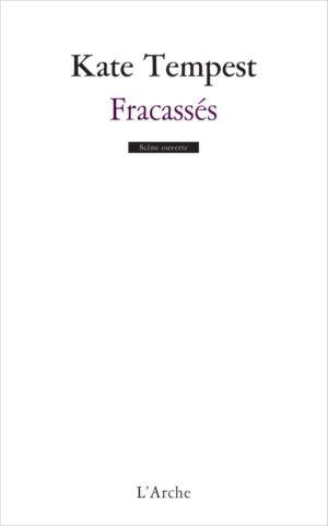 Kate Tempest, Fracassés, L'Arche éditeur (couverture)