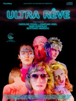 Poggi, Vinel, Gonzalez et Mandico, Ultra Rêve, film affiche