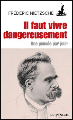 Frédéric Nietzsche, Il faut vivre dangereusement, Jean-Yves Clément, Le Passeur Éditeur