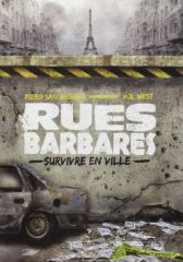 Rues barbares. Survivre en ville, de Vol West et Piero san Giorgio