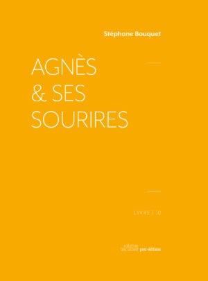 Stéphane Bouquet, Agnès et ses sourires, Post-éditions