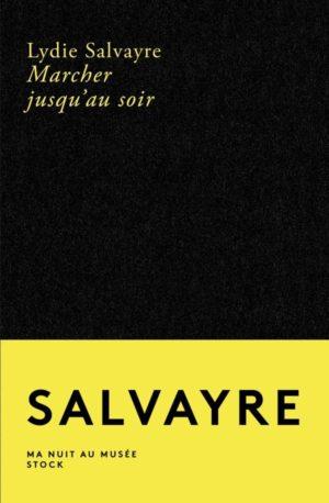 Lydie Salvayre, Marcher jusqu'au soir, Stock