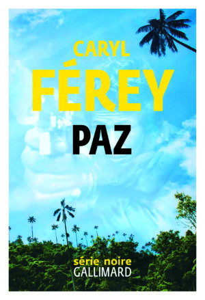 Caryl Férey, Paz, Gallimard, 2019