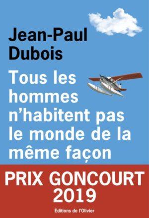 Jean-Paul Dubois, Tous les hommes n'habitent pas le monde de la même façon, L'Olivier