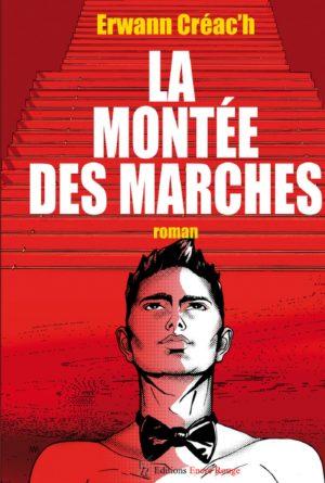 Erwann Créac'h, La montée des marches, Éditions Encre Rouge, 2019
