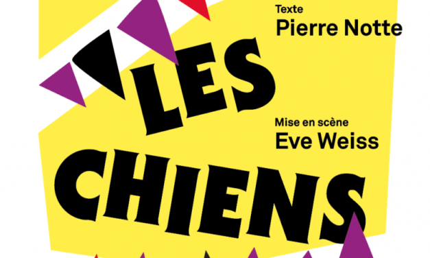 "Eve Weiss met en scène ""Les chiens"" de Pierre Notte"