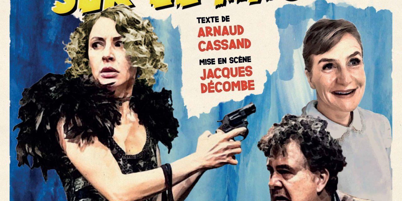 """Arnaud Cassand et Jacques Décombe font """"main basse sur le magot"""" au théâtre"""