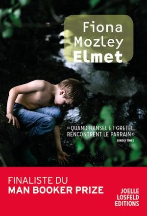 Fiona Mozley, Elmet, Éditions Joëlle Losfeld