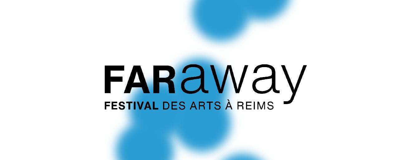 FARaway festival des arts à Reims, recrute son responsable de coordination et de communication (h/f)