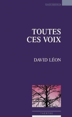 David Léon, Toutes ces voix, Espaces 34, 2020 couverture