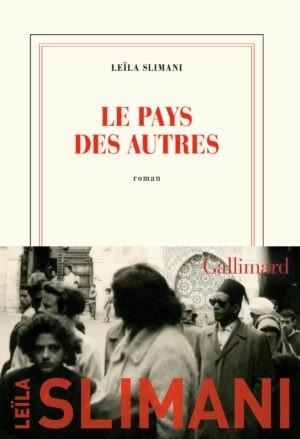 Leïla Slimani, Le Pays des autres, Gallimard