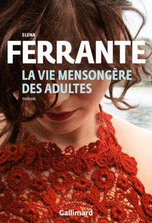 Elena Ferrante, La vie mensongère des adultes, Gallimard (couverture)