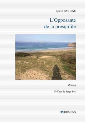 Lydie Parisse, L'Opposante de la presqu'île, Domens