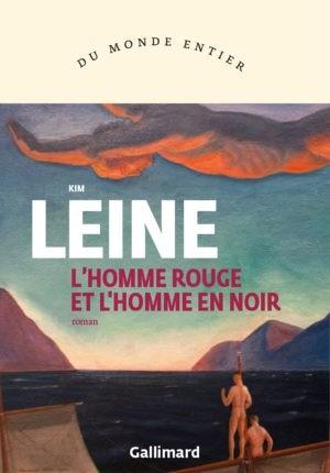 Kim Leine, L'homme rouge et l'homme en noir, trad. du danois par Alain Gnædig, Gallimard