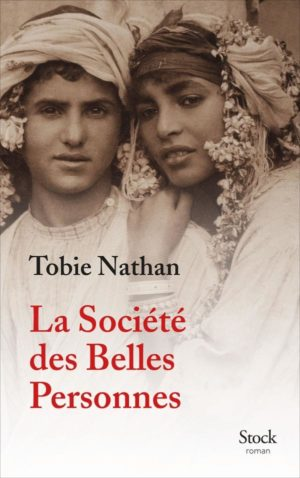 Tobie Nathan, La Société des Belles Personnes, Stock, 2020