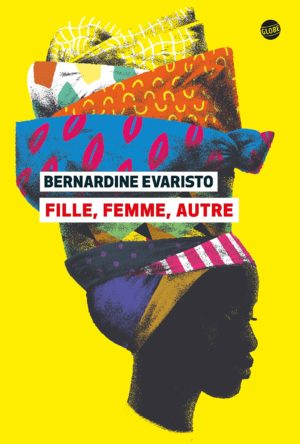 Bernardine Evaristo, Fille, femme, autre, éditions Globe couverture