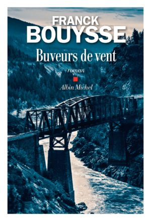 Franck Bouysse, Buveurs de vent, Albin Michel couverture