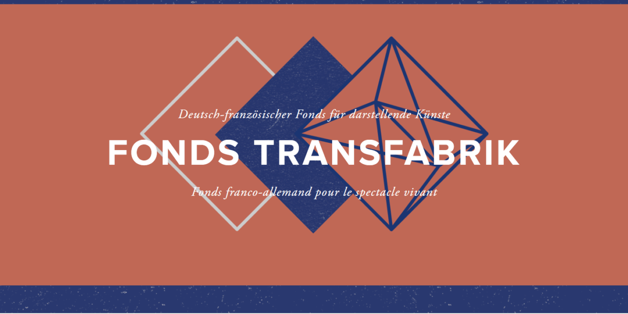 FONDS TRANSFABRIK APPEL A PROJETS 2021 – Fonds franco-allemand pour le spectacle vivant
