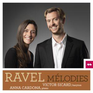 Ravel Mélodies Victor Sicard Anna Cardona