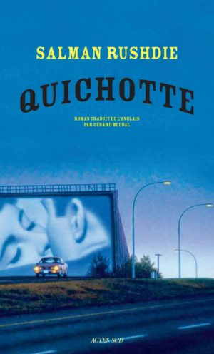Salman Rushdie, Quichotte, Actes Sud