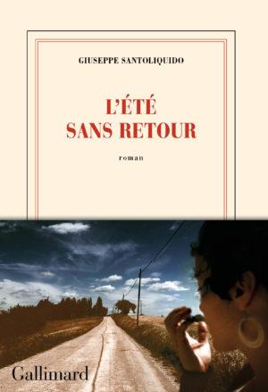 Giuseppe Santoliquido, L'été sans retour, Gallimard couverture