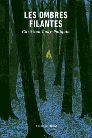 Christian Guay-Poliquin, Les ombres filantes, La Peuplade