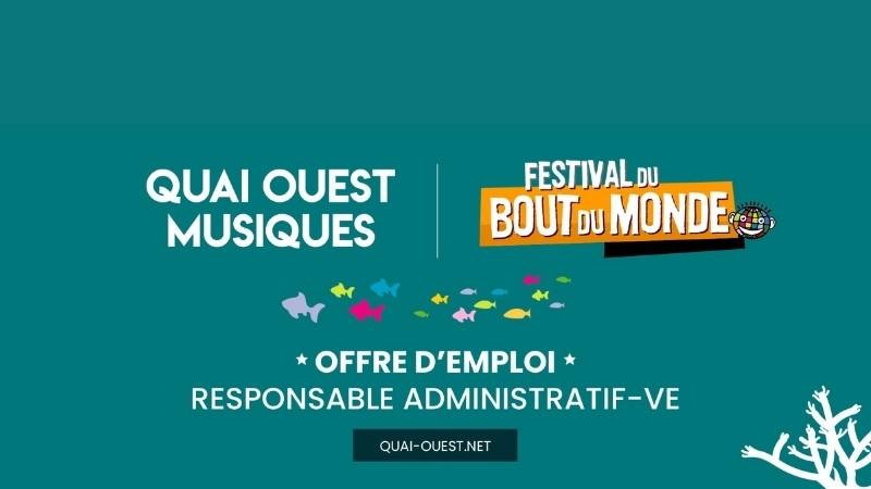 Brest – Quai Ouest Musiques / Festival du Bout du Monde recherche un responsable administratif (h/f)